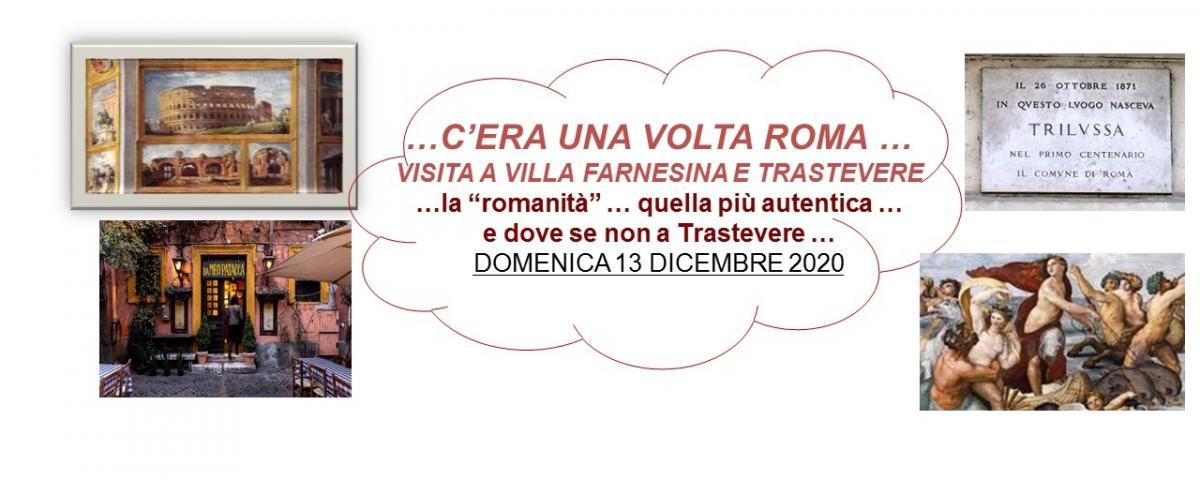 C'ERA UNA VOLTA ROMA …  VISITA A VILLA FARNESINA E TRASTEVERE DOMENICA 13 DICEMBRE 2020