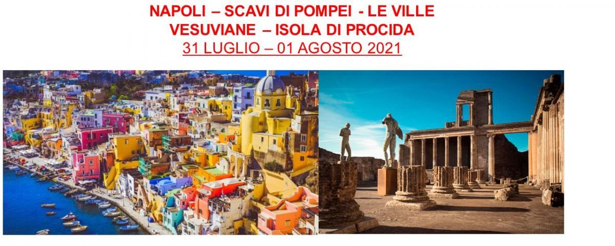 NAPOLI – SCAVI DI POMPEI - LE VILLE VESUVIANE – ISOLA DI PROCIDA  31 LUGLIO – 01 AGOSTO 2021